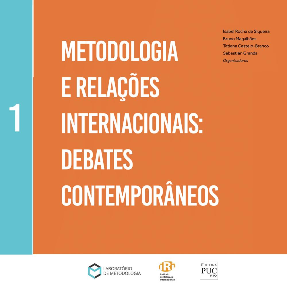 Metodologia e Relações Internacionais: Debates Contemporâneos