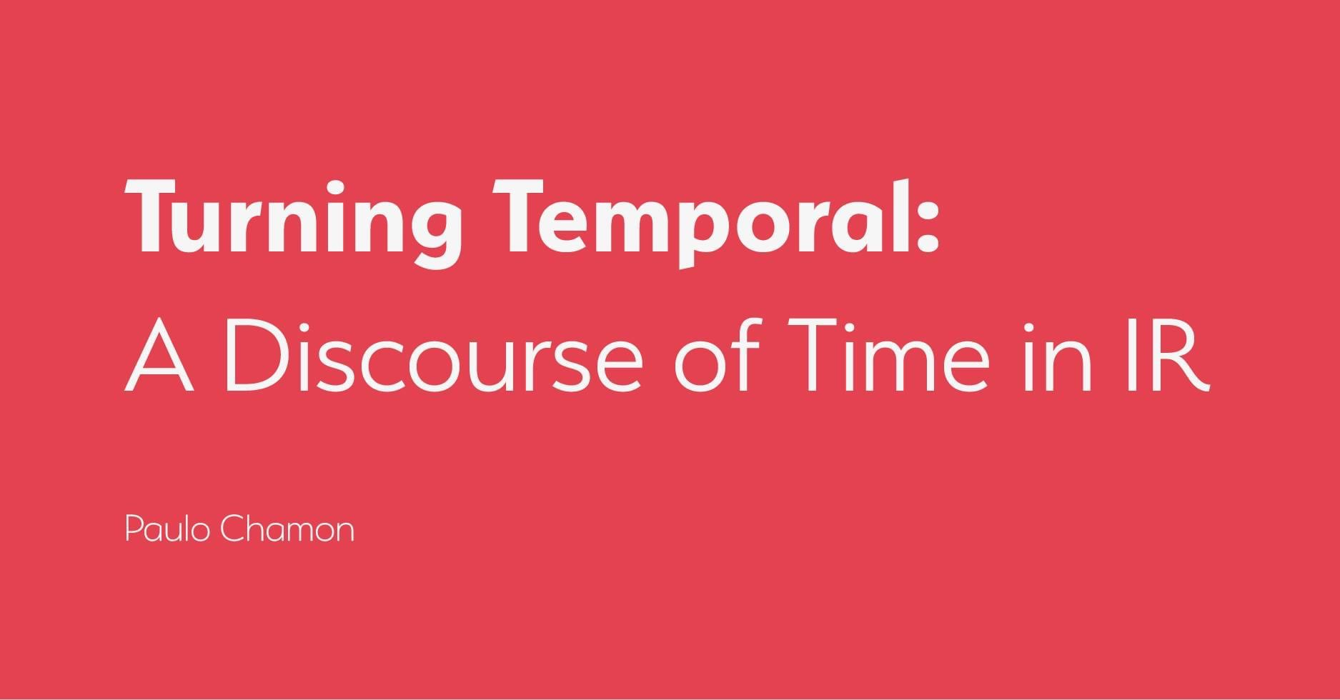 Turning Temporal: a Discourse of Time in IR
