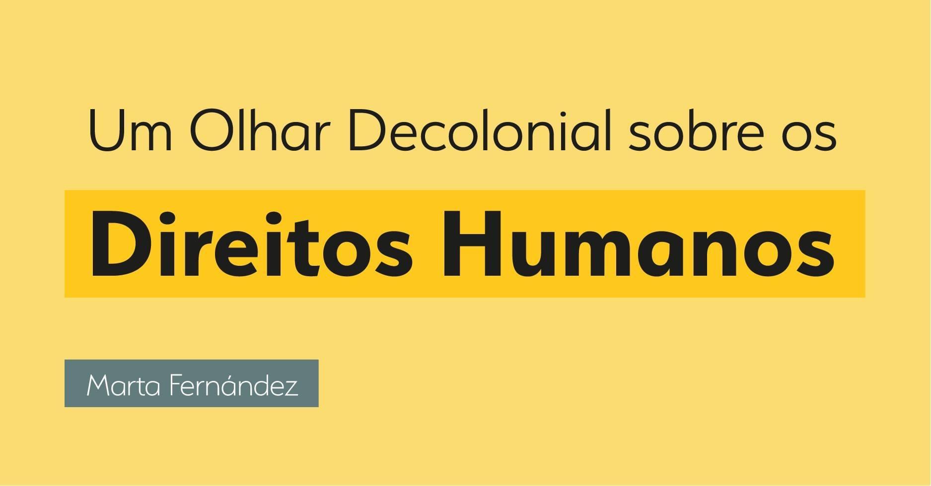 Um Olhar Decolonial sobre os Direitos Humanos