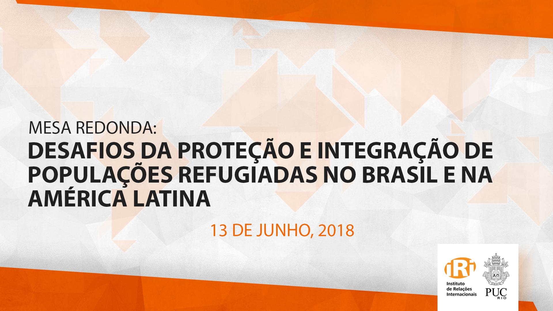 Desafios da proteção e integração de populações refugiadas no Brasil e na América Latina