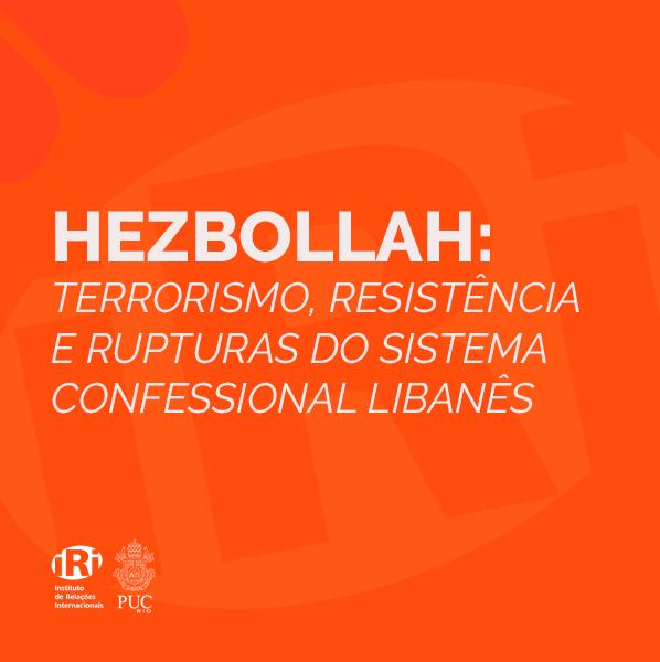 Hezbollah: terrorismo, resistência e rupturas do sistema confessional libanês