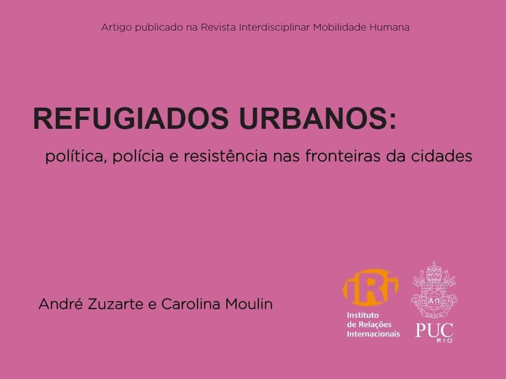 Refugiados Urbanos: Política, Polícia e Resistência nas fronteiras da cidade