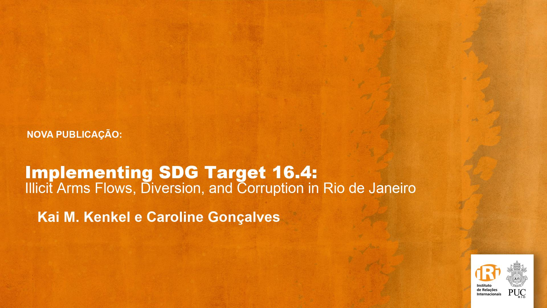 Implementing SDG Target 16.4: Illicit Arms Flows, Diversion, and Corruption in Rio de Janeiro