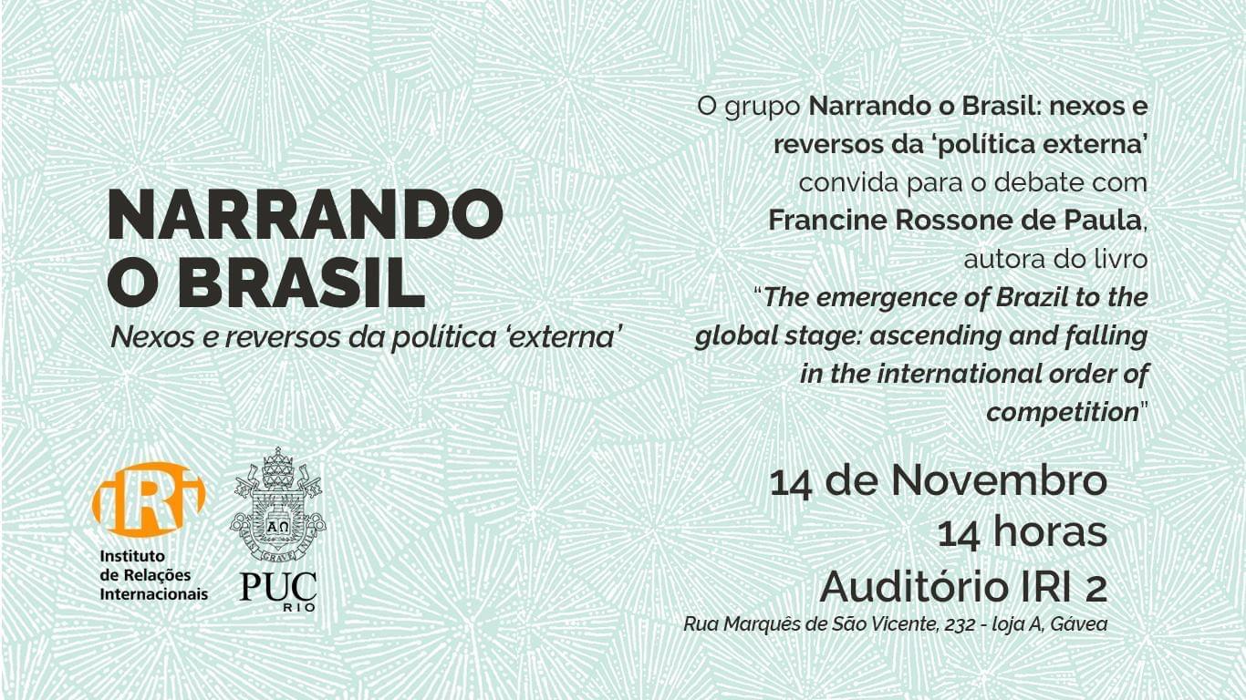 Narrando o Brasil: nexos e reversos da política 'externa' com Francine Rossone de Paula.