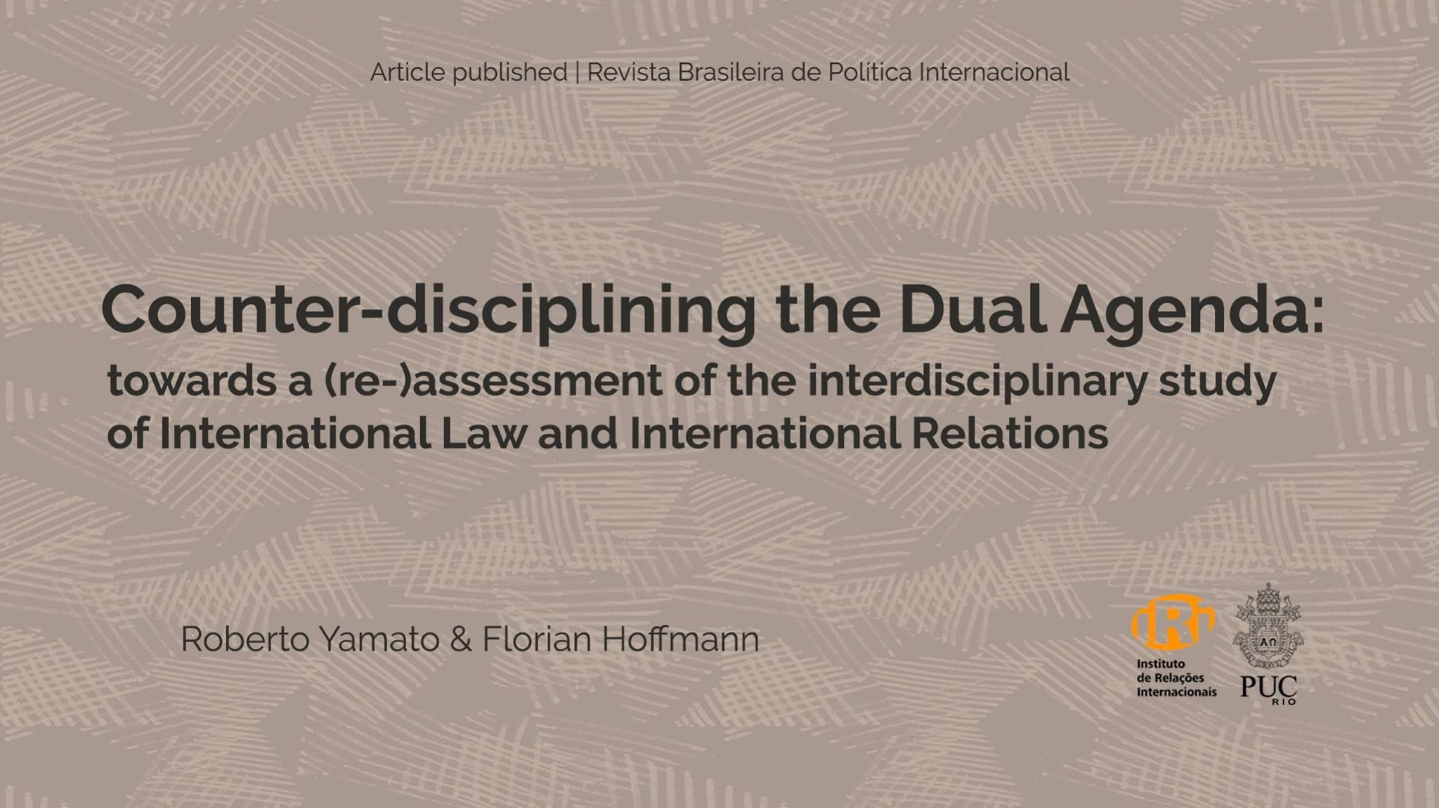 Counter-disciplining the Dual Agenda: towards a (re-)assessment of the interdisciplinary study of International Law and International Relations