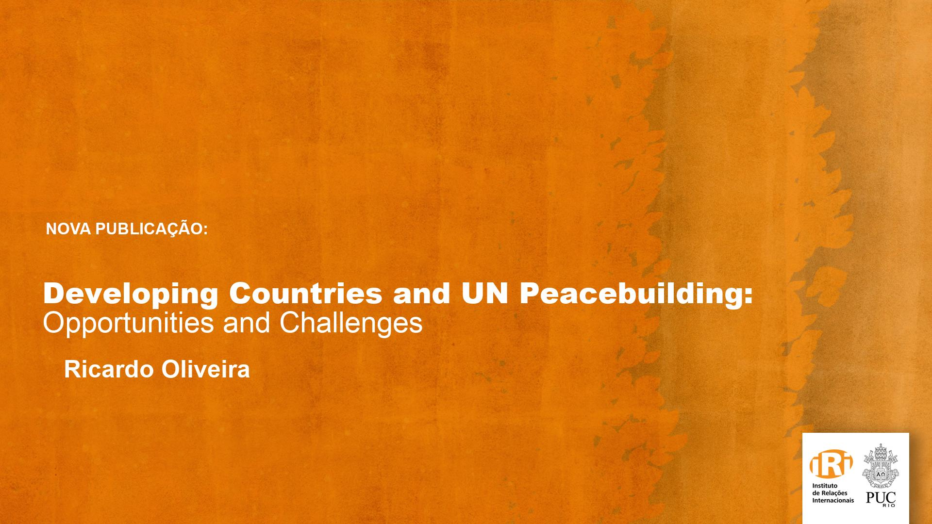 Developing Countries and UN Peacebuilding: Opportunities and Challenges