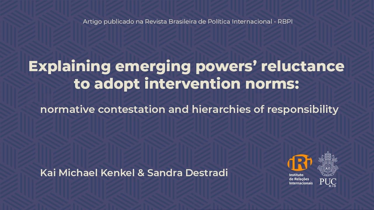 Explaining emerging powers' reluctance to adopt intervention norms: normative contestation and hierarchies of responsibility