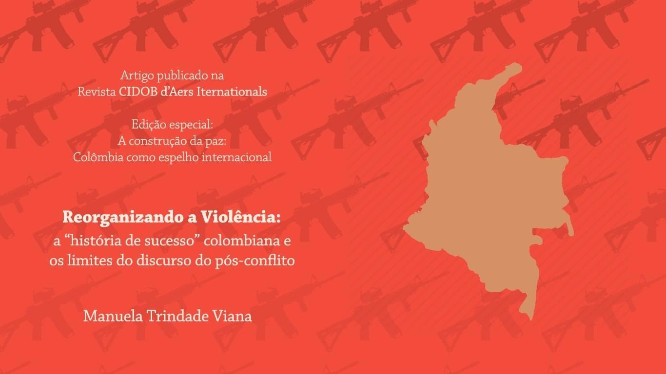 Reorganizando a violência: a 'história de sucesso' colombiana e os limites do discurso do pós-conflito