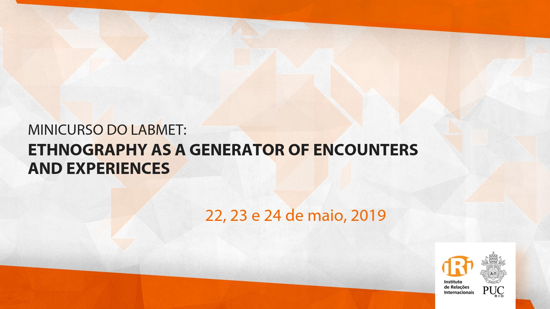 Ethnography as a generator of encounters and experiences