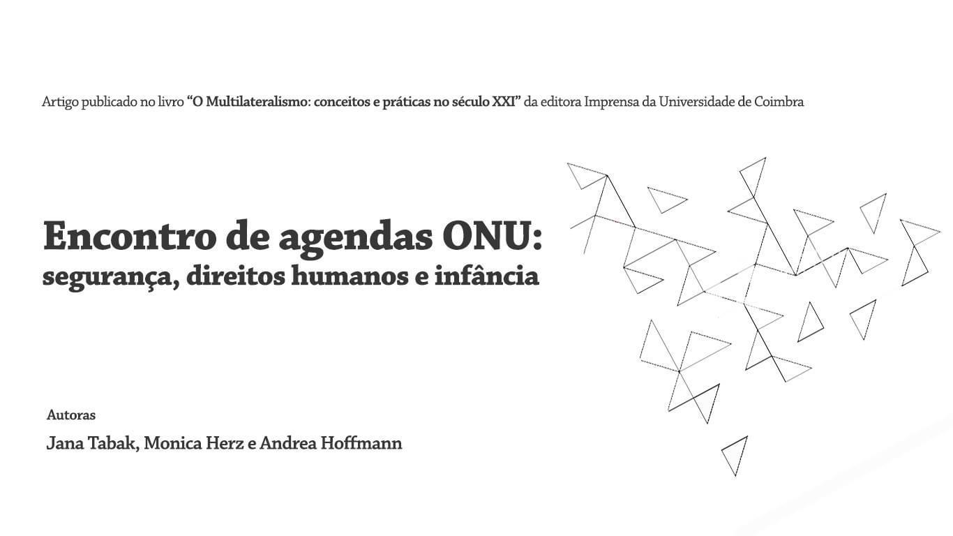 Encontro de agendas na ONU: segurança, direitos humanos e infância