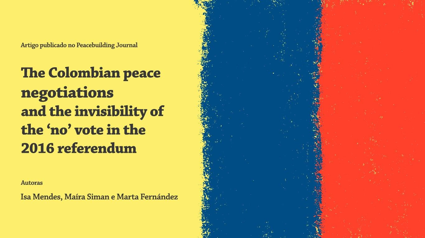 The Colombian peace negotiations and the invisibility of the 'no' vote in the 2016 referendum