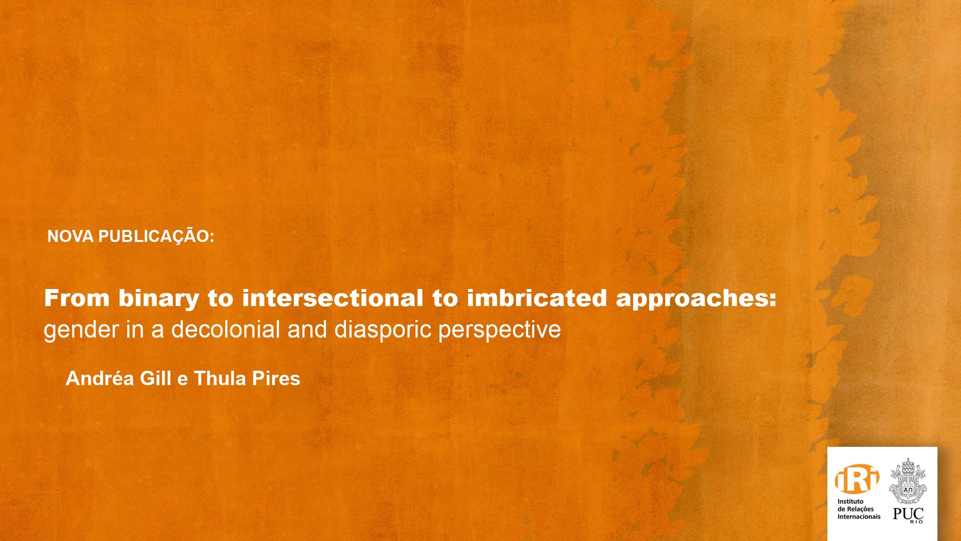From binary to intersectional to imbricated approaches: gender in a decolonial and diasporic perspective