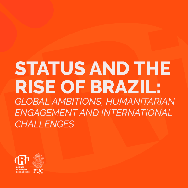 Status and the Rise of Brazil: Global Ambitions, Humanitarian Engagement and International Challenges