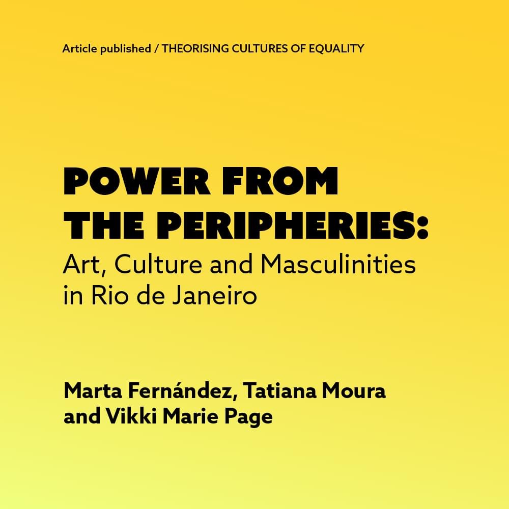 Power From the Peripheries: Art, Culture and Masculinities in Rio de Janeiro