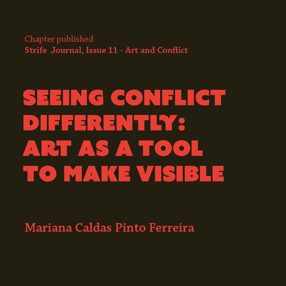 Seeing Conflict Differently: Art as a Tool to make Visible