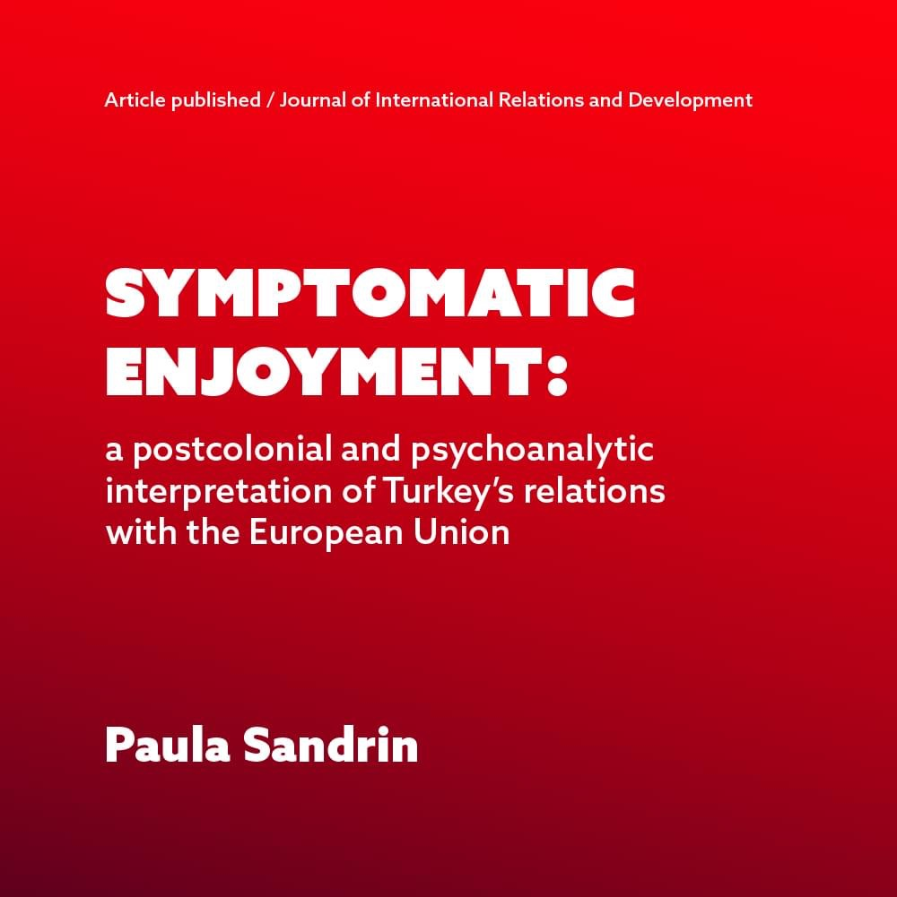Symptomatic enjoyment: a postcolonial and psychoanalytic interpretation of Turkey's relations with the European Union