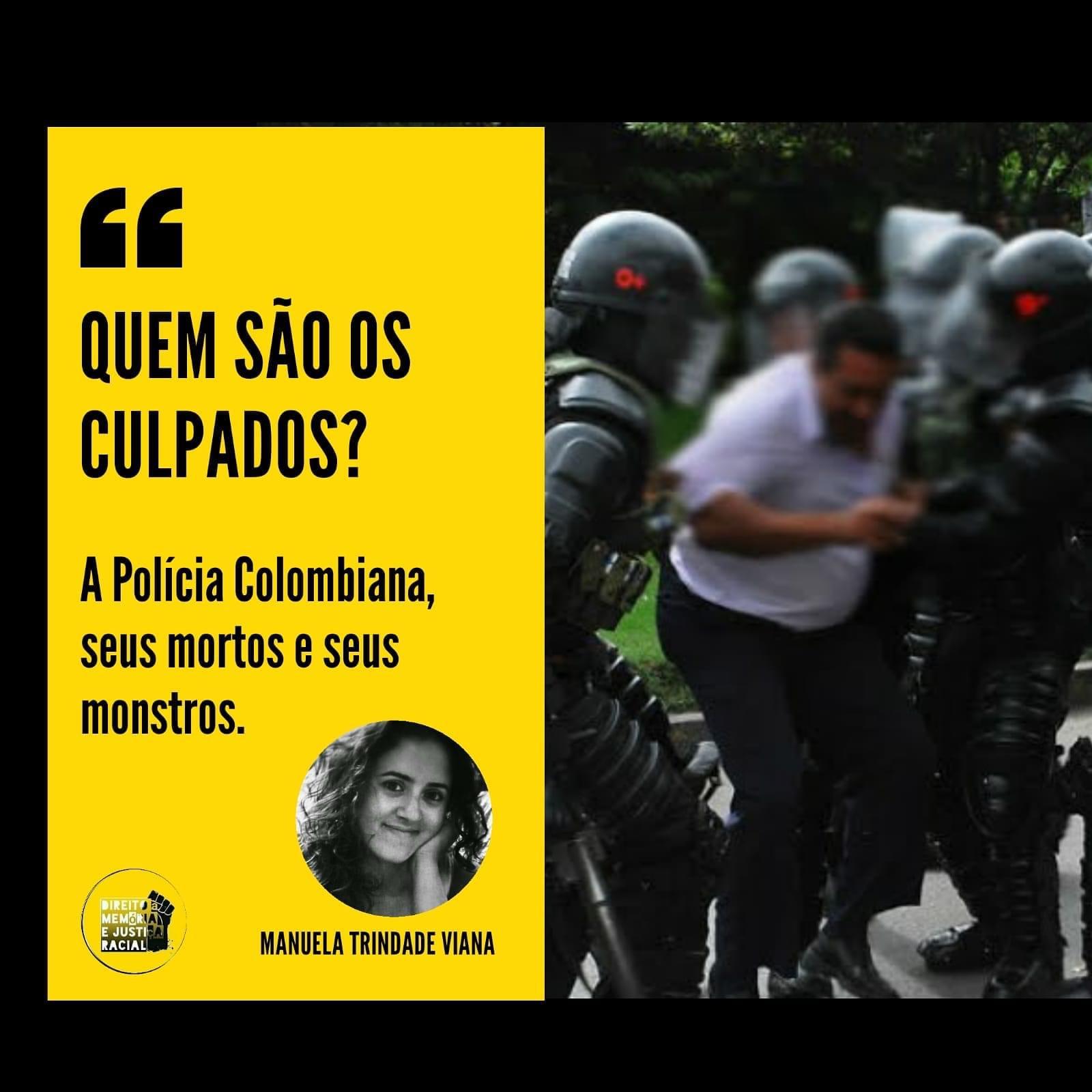 'Quem São Os Culpados?': a polícia colombiana, seus mortos e seus monstros