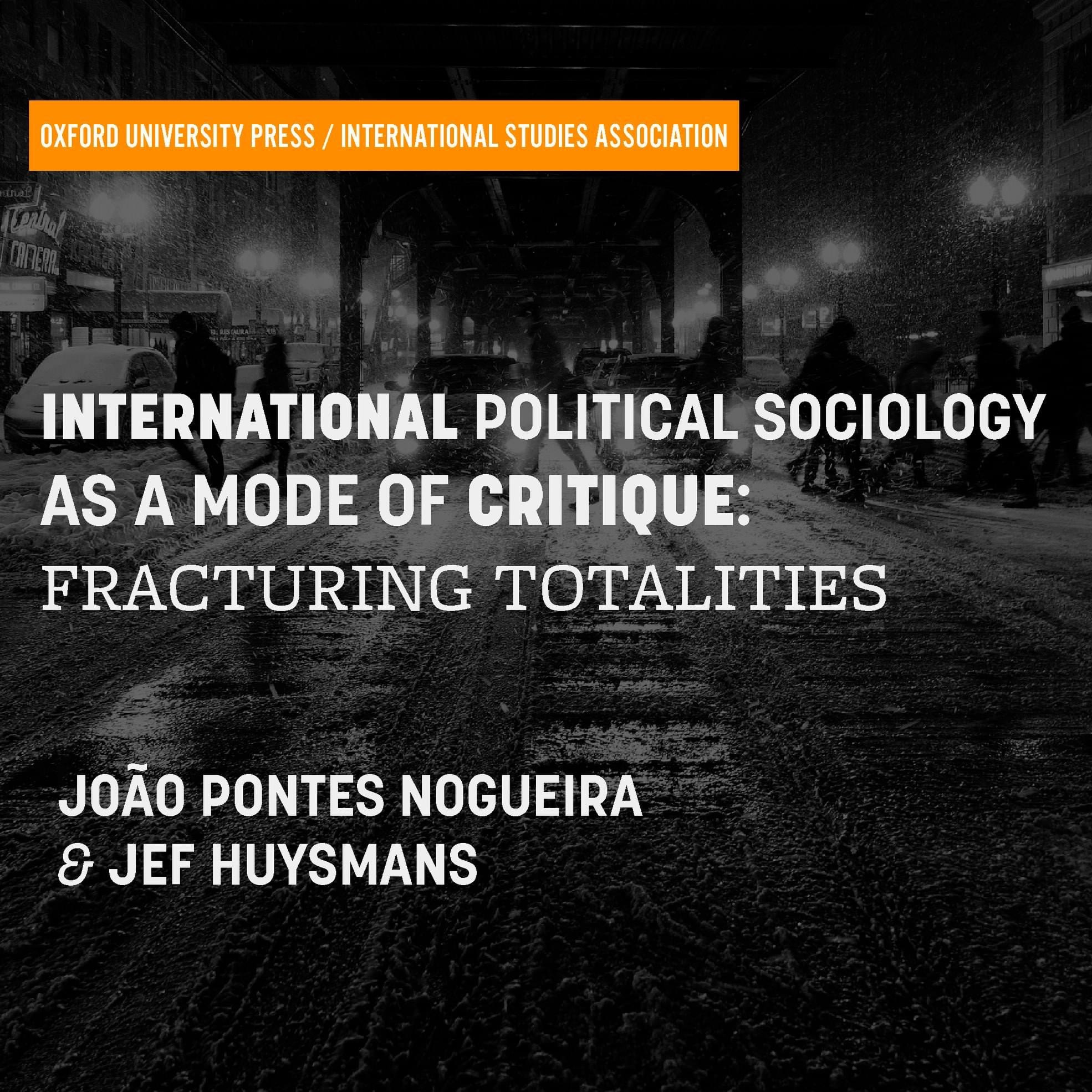 International Political Sociology as a Mode of Critique: Fracturing Totalities
