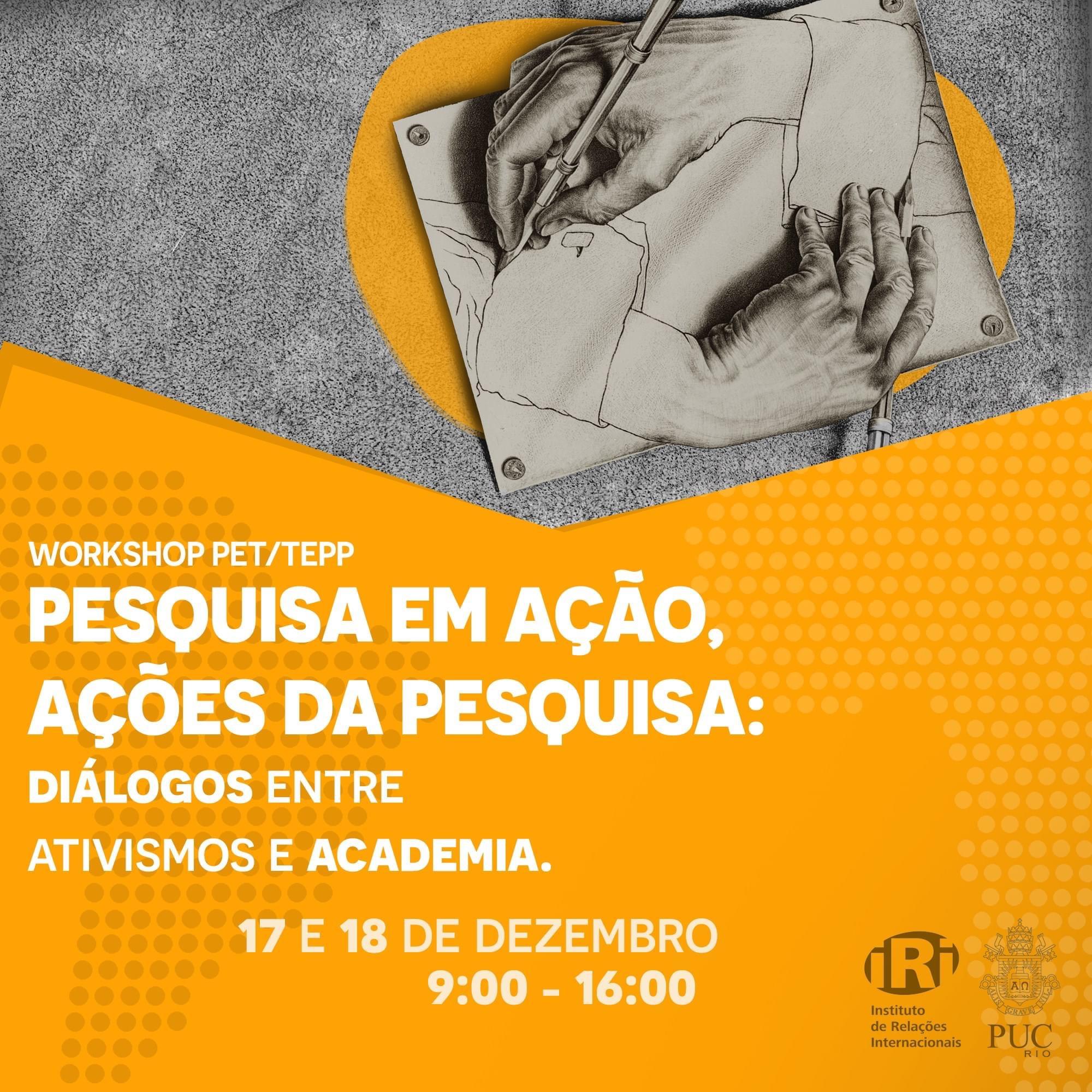 Workshop PET/TEPP 2020.2 | Pesquisa em ação, Ações da Pesquisa: diálogos entre ativismos e academia.