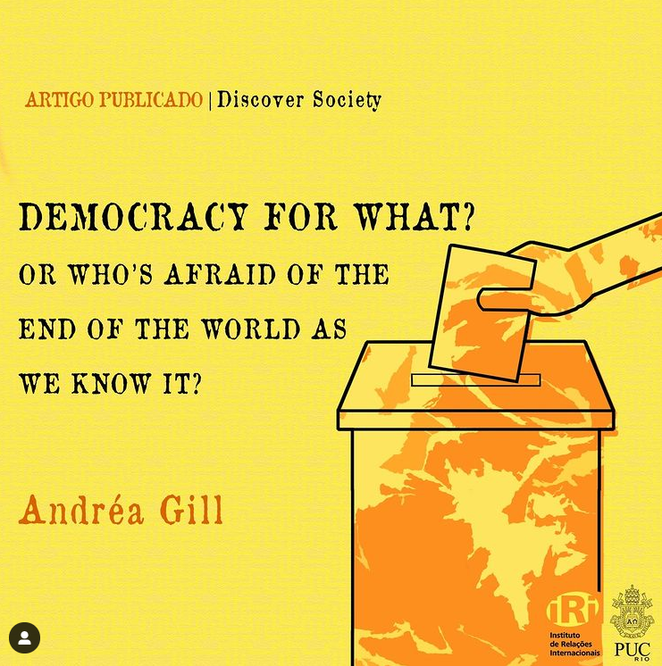 Democracy For What? Or Who's Afraid Of The End Of The World As We Know It?