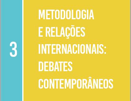 Metodologia e Relações Internacionais: Debates Contemporâneos – Vol. 3