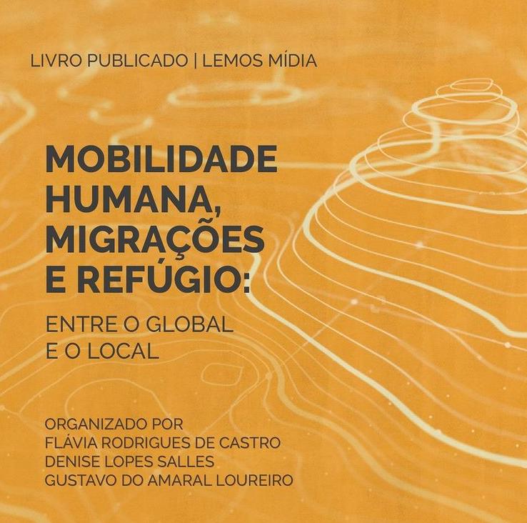 Mobilidade Humana, Migrações e Refúgio: Entre o local e o global