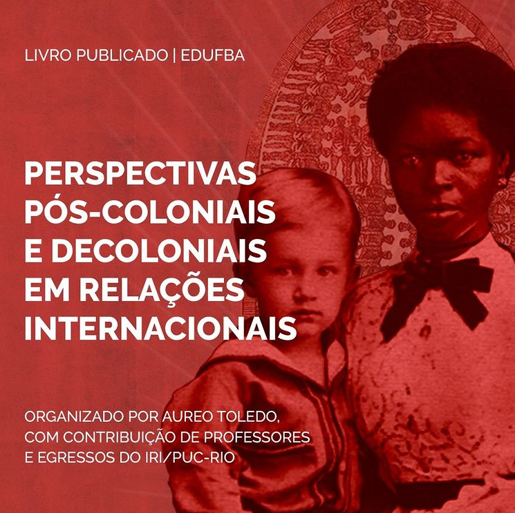Perspectivas pós-coloniais e decoloniais em Relações Internacionais