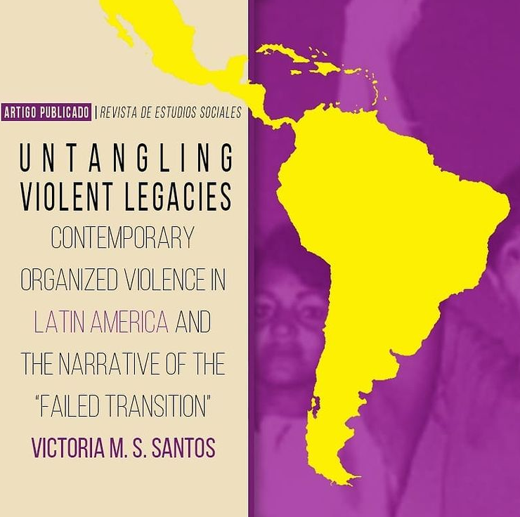 Untangling Violent Legacies: Contemporary Organized Violence in Latin America and the Narrative of the 'Failed Transition