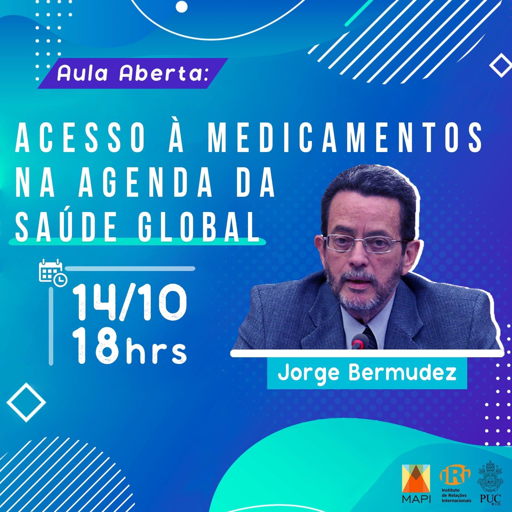 """""""Acesso à Medicamentos na Agenda da Saúde Global"""", com Dr. Jorge Bermudez"""