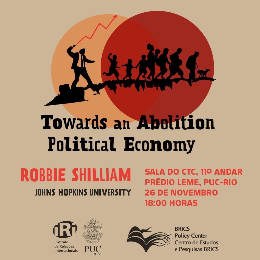 """""""Towards an Abolition Political Economy"""", com Robbie Shilliam"""