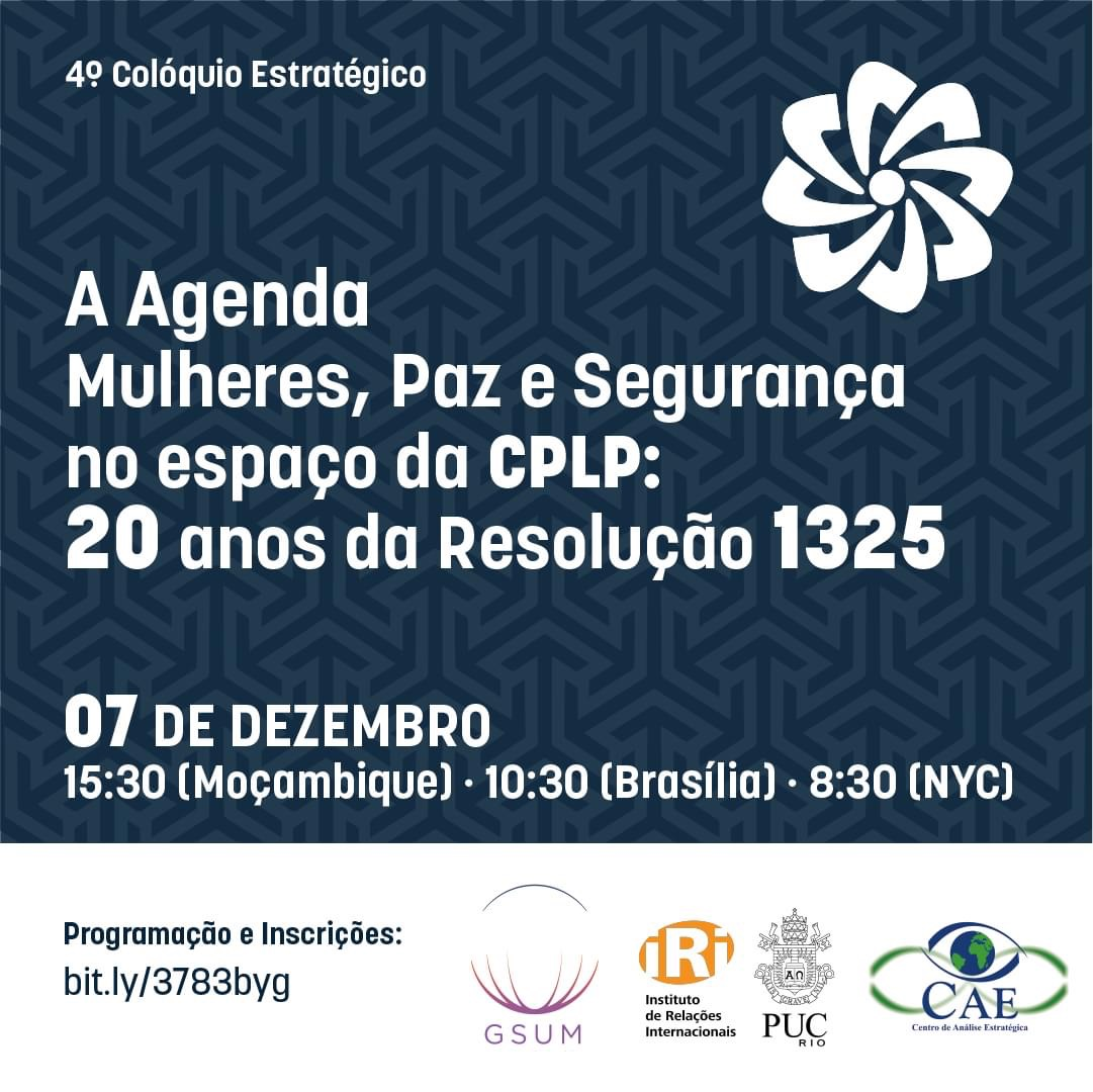 """4º Colóquio Estratégico – A Agenda """"Mulheres, Paz e Segurança"""" no espaço da CPLP: 20 anos da Resolução 1325"""