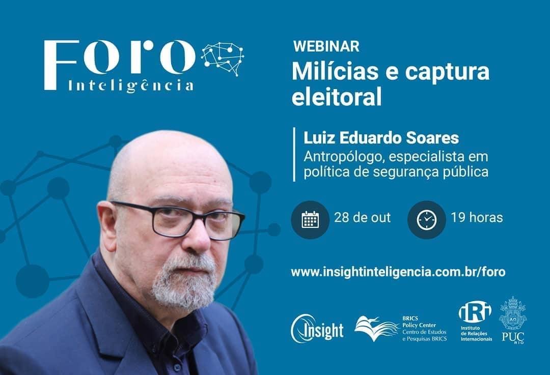 """Webinar """"Milícias e captura eleitoral"""", com Luiz Eduardo Soares"""