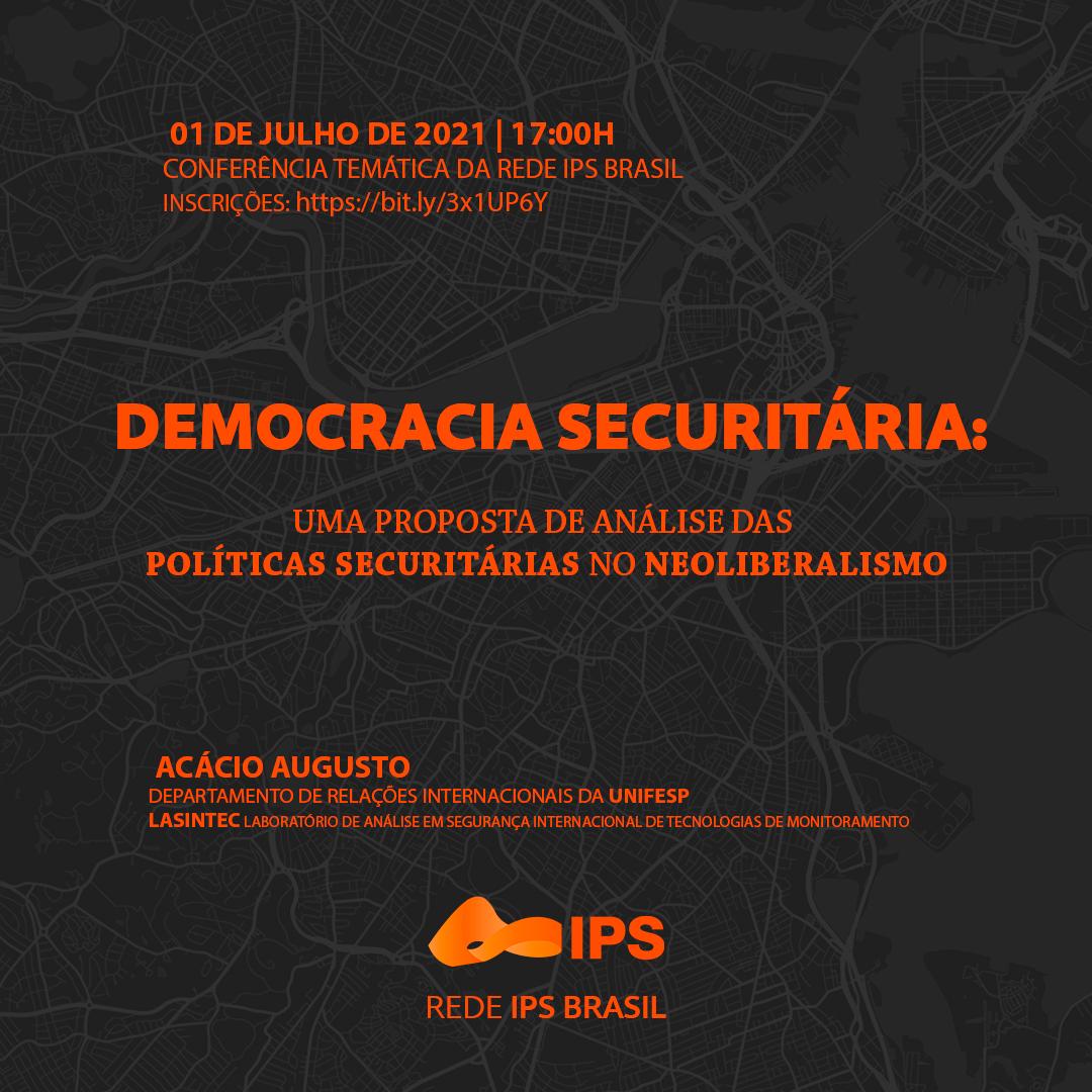Democracia Securitária: uma proposta de análise das políticas securitários no neoliberalismo
