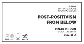 Post-Positivism from Below: Aula Inaugural da pós-graduação com Pinar Bilgin