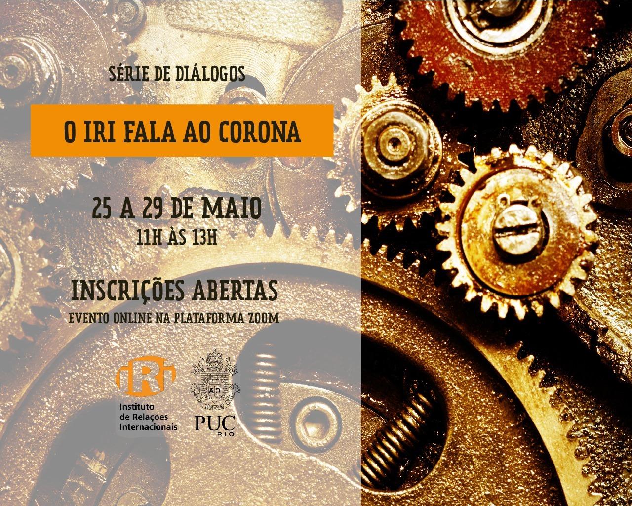 """Série de Diálogos """"O IRI fala ao Corona"""""""