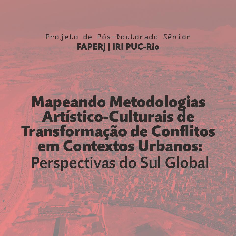 Mapeando Metodologias Artístico-Culturais de Transformação de Conflitos em Contextos Urbanos: Perspectivas do Sul Global
