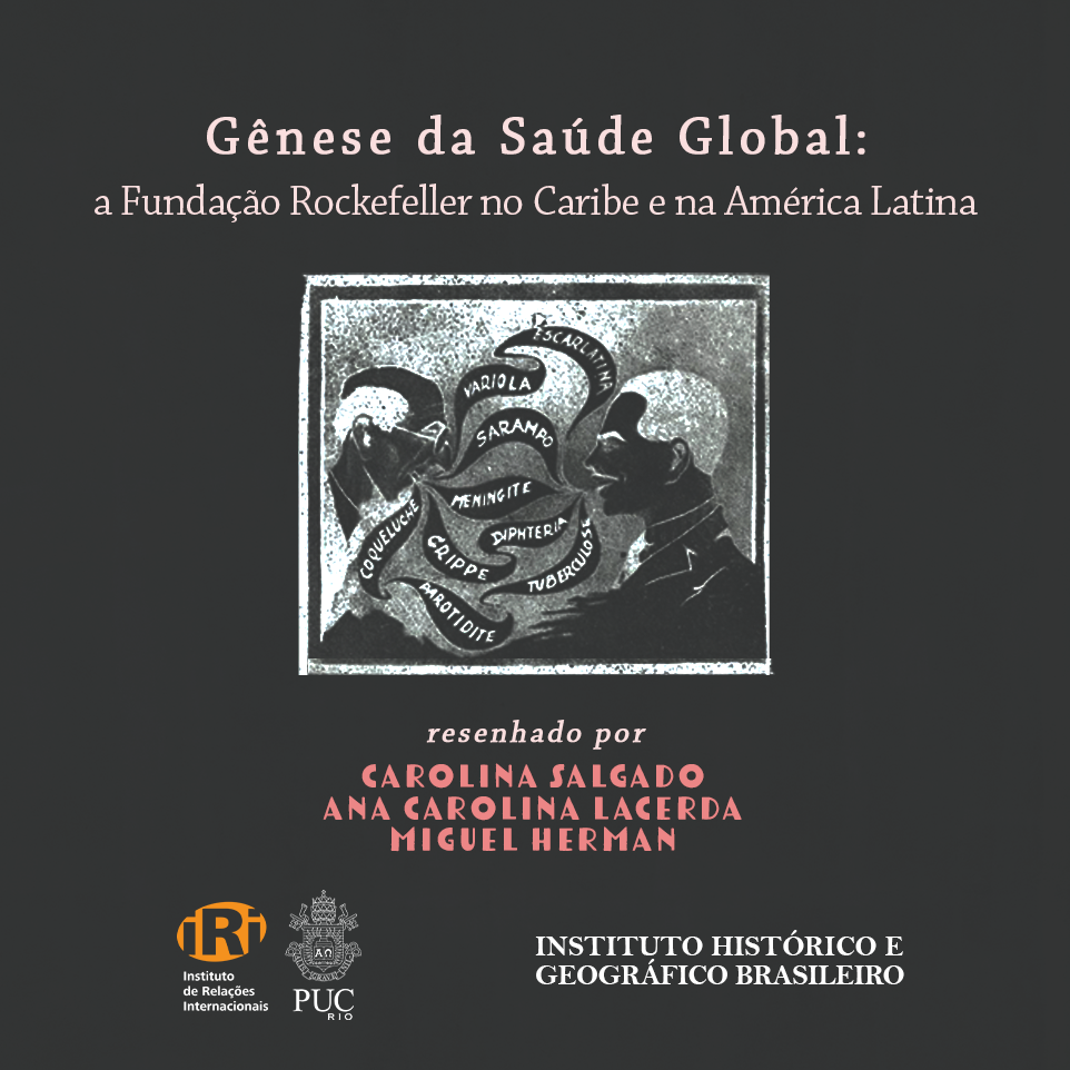 Resenha: Gênese da Saúde Global: a Fundação Rockefeller no Caribe e na América Latina