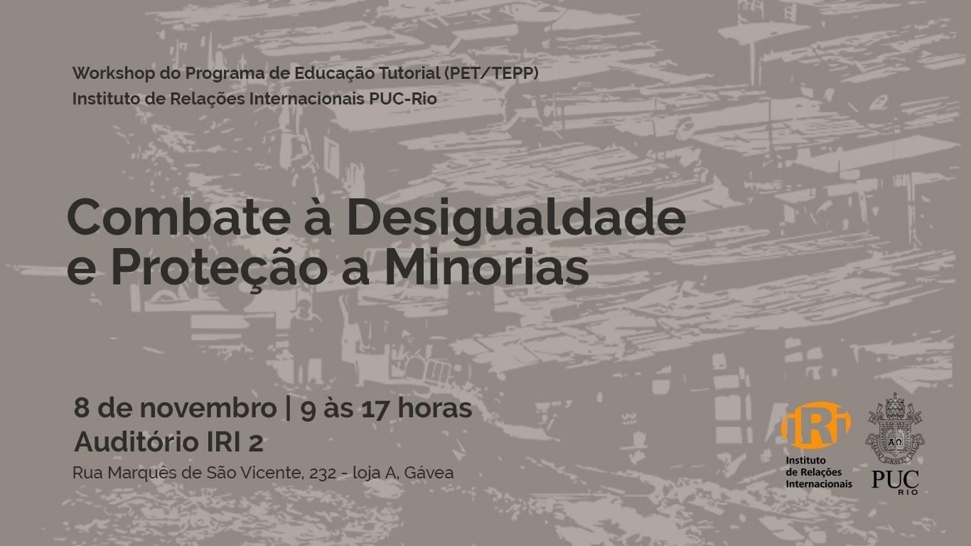Workshop PET/TEPP 2018.2: Combate à Desigualdade e Proteção a Minorias